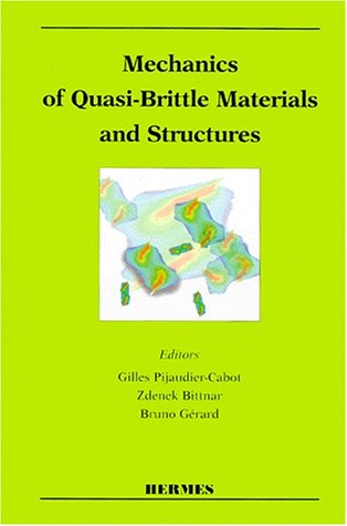 Mechanics of quasi-brittle materials and structures : A volume in honour of Prof. Zdenek P. Bazant 60th birthday, [papers presented at the Workshop on university, Prague, 27-28 March, 1998]
