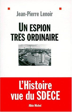 UN ESPION TRES ORDINAIRE.L'histoire ...