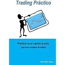 Trading práctico: Ejercicios resueltos de trading (Spanish Edition)