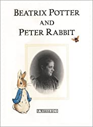 Beatrix Potter And Peter Rabbit (The World of Beatrix Potter)