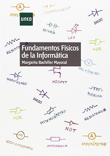 Fundamentos físicos de la informática (GRADO) por Margarita BACHILLER MAYORAL