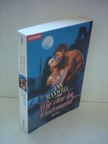 Ann Maxwell: Wie Tau im Wüstensand [Goldmann] [paperback]