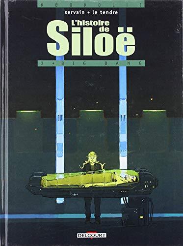 L'histoire de Siloë, Tome 3 : Big bang