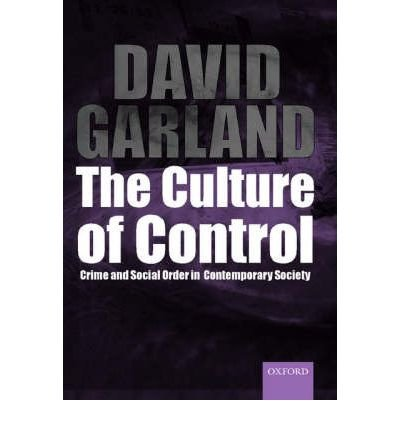 [(The Culture of Control: Crime and Social Order in Contemporary Society)] [Author: David Garland] published on (September, 2002)