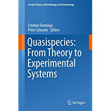 Quasispecies: From Theory to Experimental Systems (Current Topics in Microbiology and Immunology)