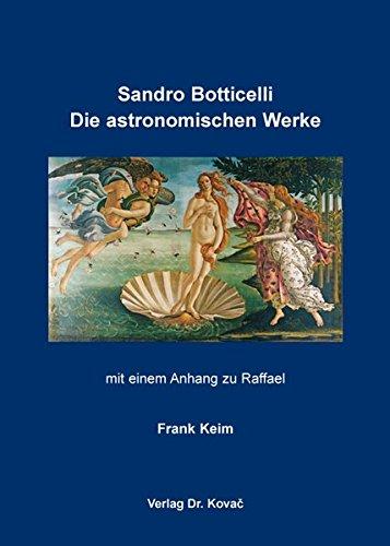 Sandro Botticelli: Die astronomischen Werke: mit einem Anhang zu Raffael (Schriften zur Kunstgeschichte)