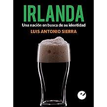 Irlanda: Una nación en busca de su identidad (Spanish Edition)