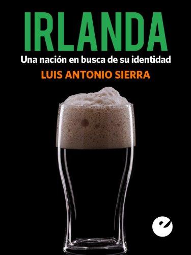 Irlanda: Una nación en busca de su identidad por Luis Antonio Sierra