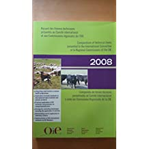 Compendium of Technical Items Presented to the International Committee or to Regional Commissions of the OIE 2008 / Recueil des themes techniques ... Ante Las Comisiones Regionales De La Oie 2008