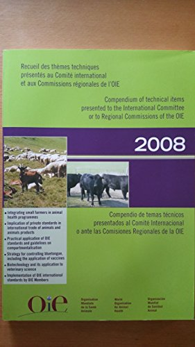 Compendium of Technical Items Presented to the International Committee or to Regional Commissions of the OIE 2008 / Recueil des themes techniques ... Ante Las Comisiones Regionales De La Oie 2008 por Not Available