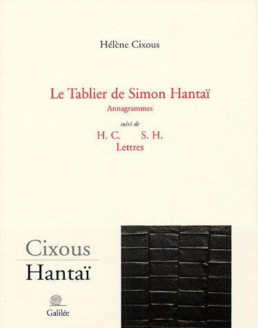 Le tablier de Simon Hantaï suivi de H.C. S.H. Lettres par Hélène Cixous