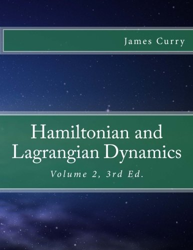 Hamiltonian and Lagrangian Dynamics: Volume 2 por James Curry