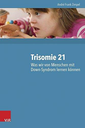 Trisomie 21 - Was wir von Menschen mit Down-Syndrom lernen können: 2000 Personen und ihre neuropsychologischen Befunde