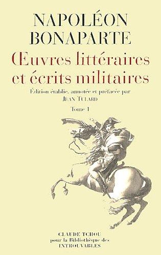 Napoléon Bonaparte : Oeuvres litteraires et écrits militaires - 3 vol