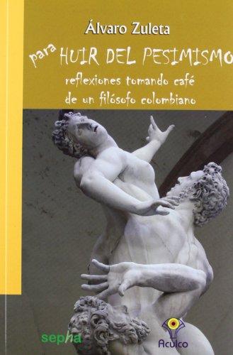 para-huir-del-pesimismo-reflexiones-tomando-cafe-de-un-filosofo-colombiano