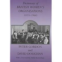 Dictionary of British Women's Organisations, 1825-1960 (Woburn Education Series)