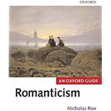 Romanticism: An Oxford Guide (Oxford Guides)