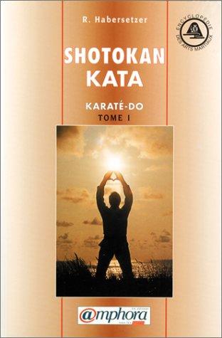 Shotokan-Kata, tome 1 : Karaté-do Kata par Roland Habersetzer