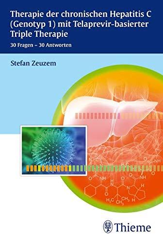 Therapie der chronischen Hepatitis C mit Telaprevir-basierter Triple Therapie: 30 Fragen - 30 Antworten