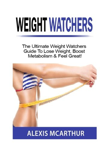 weight-watchers-the-ultimate-weight-watchers-guide-to-lose-weight-boost-metabolism-feel-great-bookle