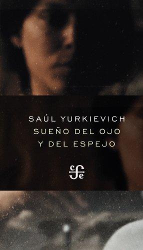 Sueño del ojo y del espejo (Coleccion Poesia)