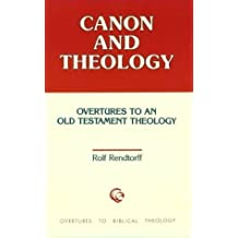 Canon and Theology (Overtures to Biblical Theology) by Rolf Rendtorff (1993-11-03)