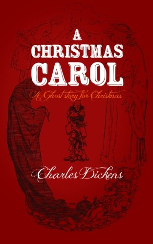 A Christmas Carol: Original and Unabridged