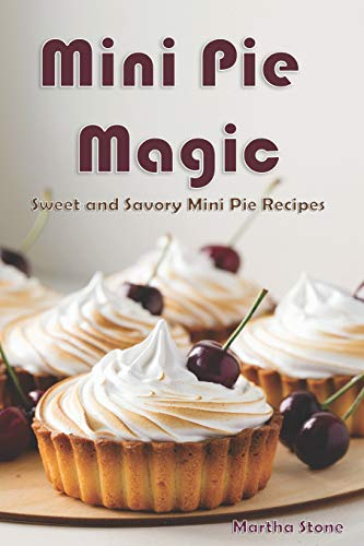 Mini Pie Magic: Sweet and Savory Mini Pie Recipes Deep Dish Apple