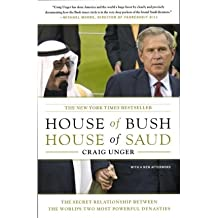 [(House of Bush, House of Saud: The Secret Relationship Between the World's Two Most Powerful Dynasties)] [Author: Craig Unger] published on (October, 2004)