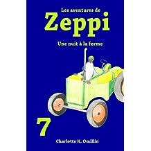 Les aventures de Zeppi: Une nuit à la ferme: Volume 7 (Lire et dessiner avec Zeppi)