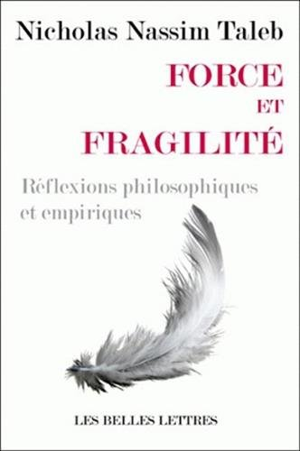 Force et fragilité: Réflexions philosophiques et empiriques