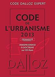 Code Dalloz Expert. Code de l'urbanisme 2013, commenté - 10e éd.: Codes Dalloz Expert