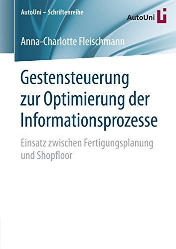 Gestensteuerung zur Optimierung der Informationsprozesse: Einsatz zwischen Fertigungsplanung und Shopfloor (AutoUni - Schriftenreihe 92)