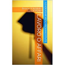 Lavoro o affari: Research Institute LEADERSHIP (Italian Edition)