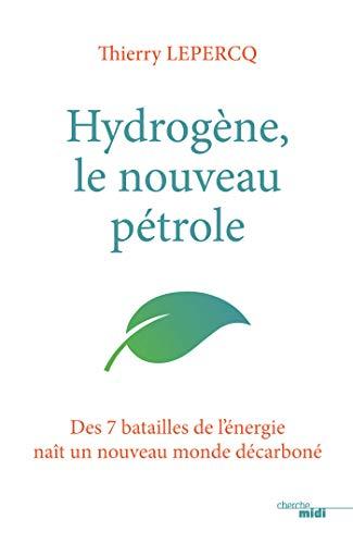 Hydrogène : le nouveau pétrole par  Thierry LEPERCQ