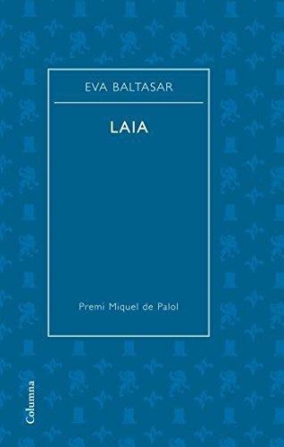 Laia: Premi Miquel de Palol (Poesia Àuria)