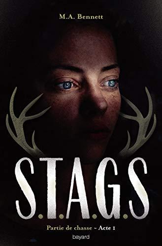 S.T.A.G.S Partie de chasse: Partie de chasse Acte I par  M. A Bennett
