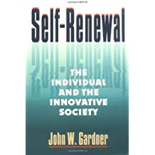 Self-Renewal: The Individual and the Innovative Society by John W. Gardner (1995-07-17)