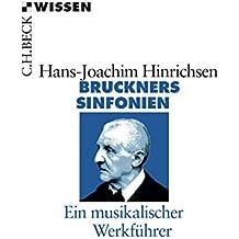 Bruckners Sinfonien: Ein musikalischer Werkführer