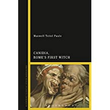 Canidia, Rome's First Witch (Bloomsbury Classical Studies Monographs)