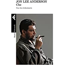 Che: Una vita rivoluzionaria (Italian Edition)