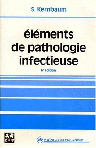 ELEMENTS DE PATHOLOGIE INFECTIEUSE. 6ème édition