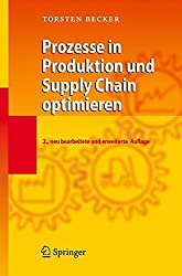 Prozesse in Produktion und Supply Chain optimieren (German Edition)