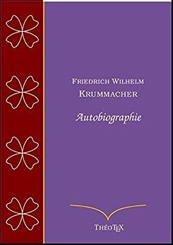 Friedrich Wilhelm Krummacher, autobiographie par [Krummacher, Friedrich]
