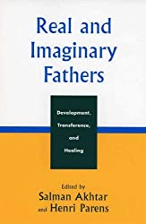 By Akhtar, Salman ( Author ) [ Real and Imaginary Fathers: Development, Transference, and Healing (Margaret S. Mahler) [ REAL AND IMAGINARY FATHERS: DEVELOPMENT, TRANSFERENCE, AND HEALING (MARGARET S. MAHLER) BY Akhtar, Salman ( Author ) Jan-28-2005 ] Jan - 2005 { Paperback }