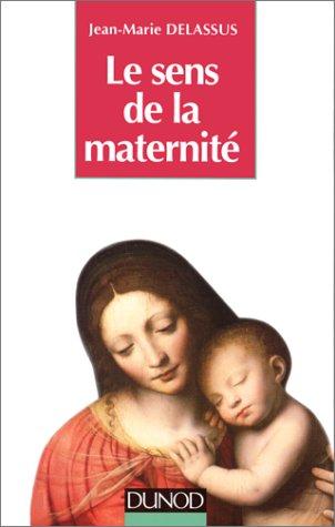 Le sens de la maternité - Livre+compléments en ligne