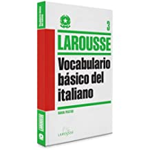 Vocabulario básico del Italiano (Larousse - Lengua Italiana - Manuales Prácticos)