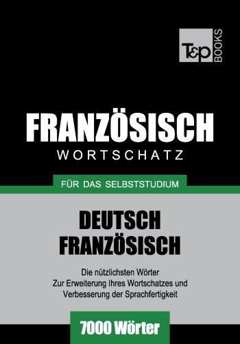 Deutsch-Französischer Wortschatz für das Selbststudium - 7000 Wörter