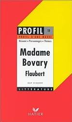 Profil d'Une Oeuvre: Flaubert: Madame Bovary (Profil Littérature)