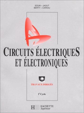Circuits électriques et électroniques par Soum